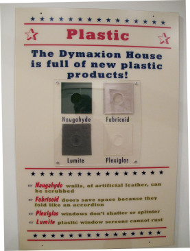 The dwelling is packed with plastic products including Naugahyde and Plexiglas